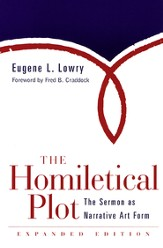 The Homiletical Plot, Expanded Edition: The Sermon as Narrative Art Form - eBook