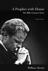 A Prophet with Honor: The Billy Graham Story ,Updated Edition