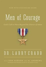 The Men of Courage: God's Call to Move Beyond the Silence of Adam / Enlarged - eBook