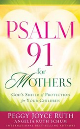 Psalm 91 for Mothers: God's Shield of protection for your children - eBook