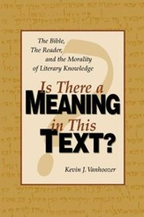 Is There a Meaning in This Text?: The Bible, the Reader, and the Morality of Literary Knowledge - eBook
