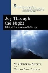Joy Through the Night: Biblical Resources on Suffering
