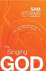 The Singing God: Feel the passion God has for you...just as you are...today - eBook