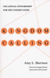 Kingdom Calling: Vocational Stewardship for the Common Good - eBook
