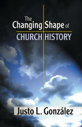 The Changing Shape of Church History - eBook