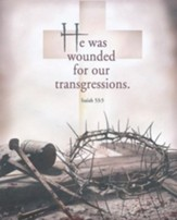 He Was Wounded (Isaiah 53:5, KJV) Large Bulletins, 100