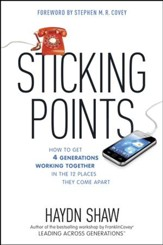 Sticking Points: How to Get 4 Generations Working Together in the 12 Places They Come Apart - eBook
