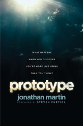 Prototype: What Happens When You Discover You're More Like Jesus Than You Think? - eBook