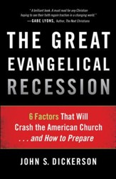 Great Evangelical Recession, The: 6 Factors That Will Crash the American Church...and How to Prepare - eBook