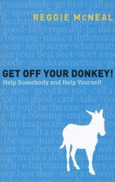 Get Off Your Donkey!: Help Somebody and Help Yourself - eBook