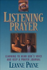 Listening Prayer: Learning to Hear God's Voice and Keep a Prayer Journal - eBook