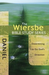 The Wiersbe Bible Study Series: Daniel: Determining to Go God's Direction - eBook