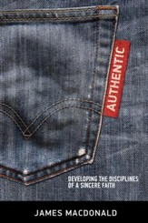 Authentic: Developing the Disciplines of a Sincere Faith / New edition - eBook