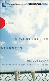 Adventures in Darkness: Memoirs of an Eleven-Year-Old Blind Boy - abridged audio book on CD