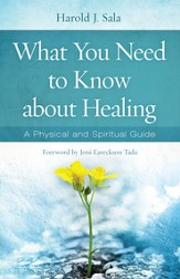 What You Need to Know About Healing: A Physical and Spiritual Guide - eBook