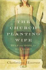 The Church Planting Wife: Help and Hope for Her Heart / New edition - eBook