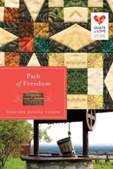 Path of Freedom: Quilts of Love Series - eBook
