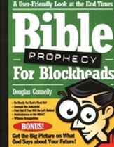 Bible Prophecy for Blockheads: A User-Friendly Look at the End Times
