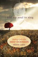 I told my soul: Finding God with Emily Dickinson - eBook