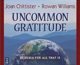Uncommon Gratitude: Alleluia for All That Is, Audio CD