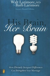 His Brain, Her Brain: How Divinely Designed Differences Can Strengthen Your Marriage - eBook