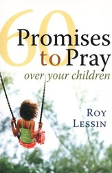 60 Promises to Pray over Your Children (slightly imperfect)