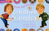 Home Improvement: Creative Friendzy Series--Student Book