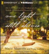 One Light Still Shines: My Life Beyond the Shadow of the Amish Schoolhouse Shooting - unabridged audio book on CD