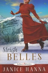 Sleigh Belles, Belles and Whistles Series #2