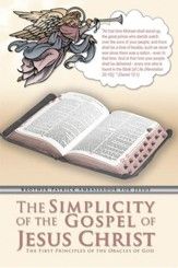 The Simplicity of the Gospel of Jesus Christ: The First Principles of the Oracles of God - eBook