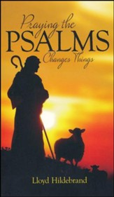 Praying The Psalms Changes Things - Slightly Imperfect