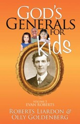 God's Generals for Kids: Evan Roberts