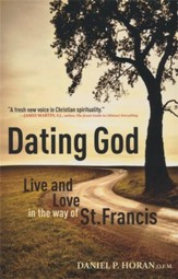 Dating God: Franciscan Spirituality for the Next Generation