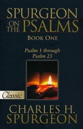 Spurgeon On The Psalms Book One Psalm 1 Through 25