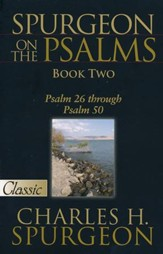 Spurgeon on the Psalms: Book Two, Psalm 26 through 50