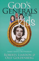 God's Generals for Kids: Volume 9, Aimee Semple McPherson
