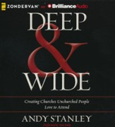 Deep & Wide: Creating Churches Unchurched People Love to Attend - unabridged audio book on CD