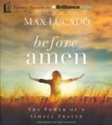 Before Amen: The Power of a Simple Prayer - unabridged audio book on CD