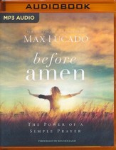Before Amen: The Power of a Simple Prayer - unabridged audio book on MP3-CD