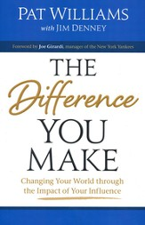 Difference You Make, The: Changing Your World through the Impact of Your Influence - eBook