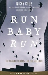 Run Baby Run, New Edition: The True Story of a New York Gangster Finding Christ