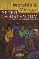Worship & Mission After Christendom