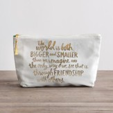 The World Is Both Bigger and Smaller, Cosmetic Bag