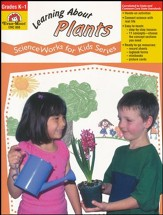 Science Works for Kids: Learning About Plants, Grades K-1