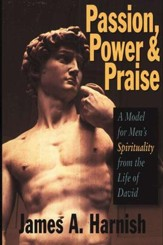Passion, Power, and Praise
