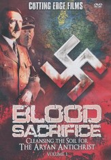 Blood Sacrifice: Cleansing the Soil for the Aryan Antichrist, Volume 1