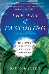 The Art of Pastoring: Ministry Without All the Answers / Revised - eBook