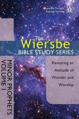 The Wiersbe Bible Study Series: Minor Prophets Vol. 1: Restoring an Attitude of Wonder and Worship - eBook