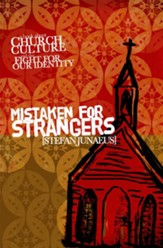 Mistaken for Strangers: A Book About Church, Culture, and the Fight for Our Identity - eBook
