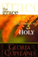 Grace That Makes Us Holy - eBook